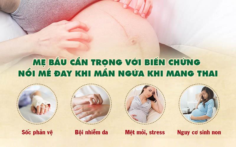 Nổi mề đay khi mang thai mẹ bầu có thể đối mặt với nhiều biến chứng